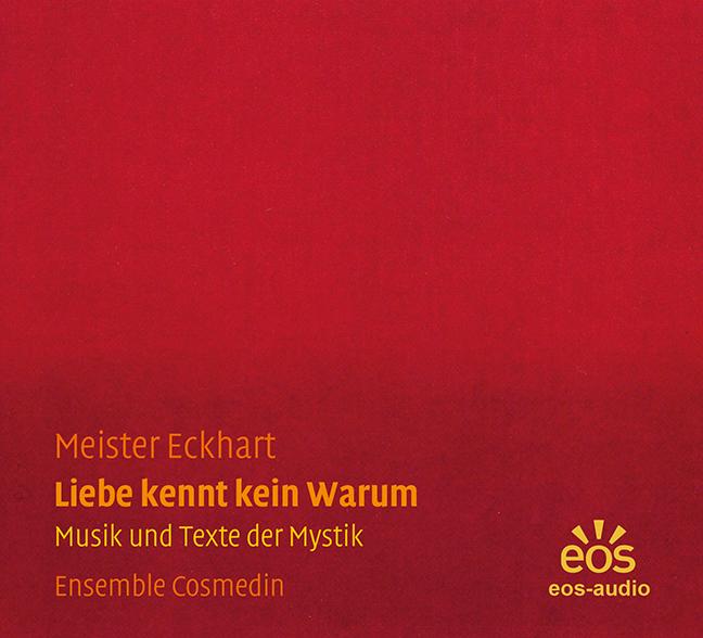 Meister Eckhart: Liebe kennt kein Warum