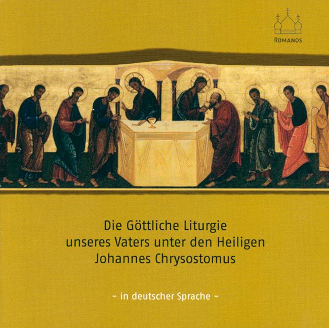 Die Göttliche Liturgie unseres Vaters unter den Heiligen Johannes Chrysostomus